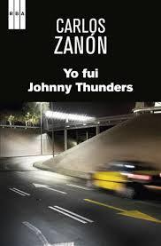 """Portada de """"Yo fui Johnny Thunders"""" (RBA Ediciones, 2014)"""